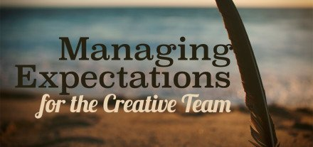 Managing-Expecations-for-the-Creative-Team