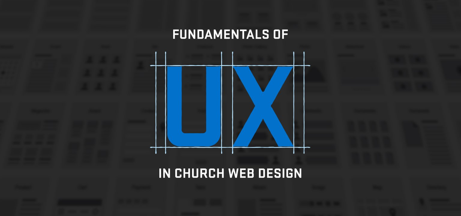 Fundamentals of UX in Church Web Design