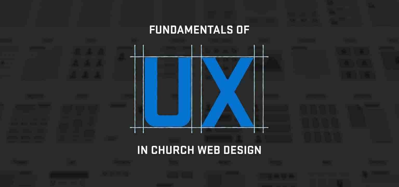 Fundamentals of UX in Church Web Design