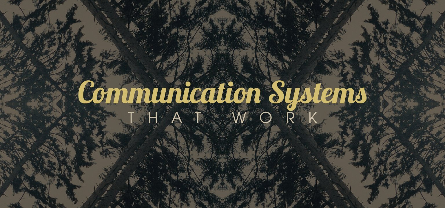 Communication Systems that Work