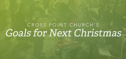 10.-Cross-Point-Church's-Goals-for-Next-Christmas