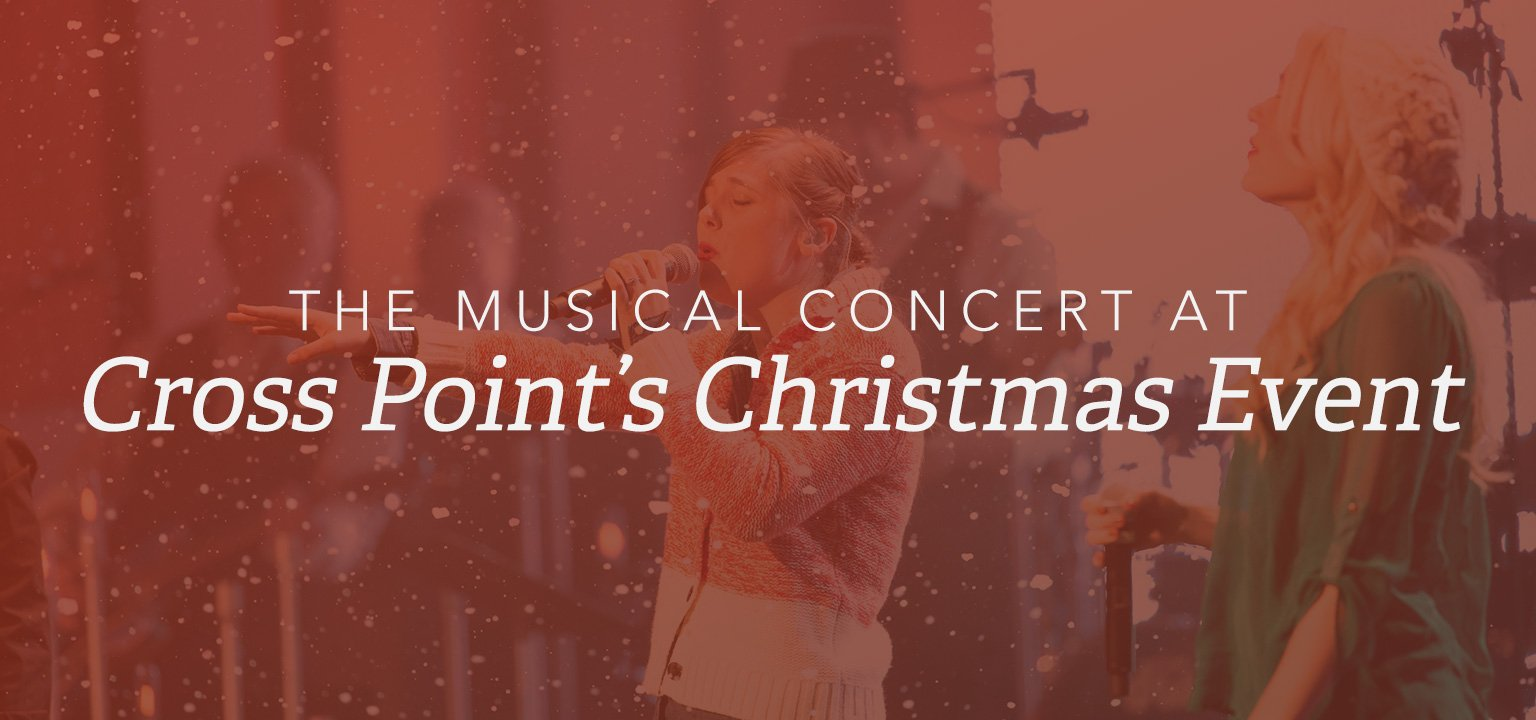 The Musical Concert at Cross Point's Christmas Event