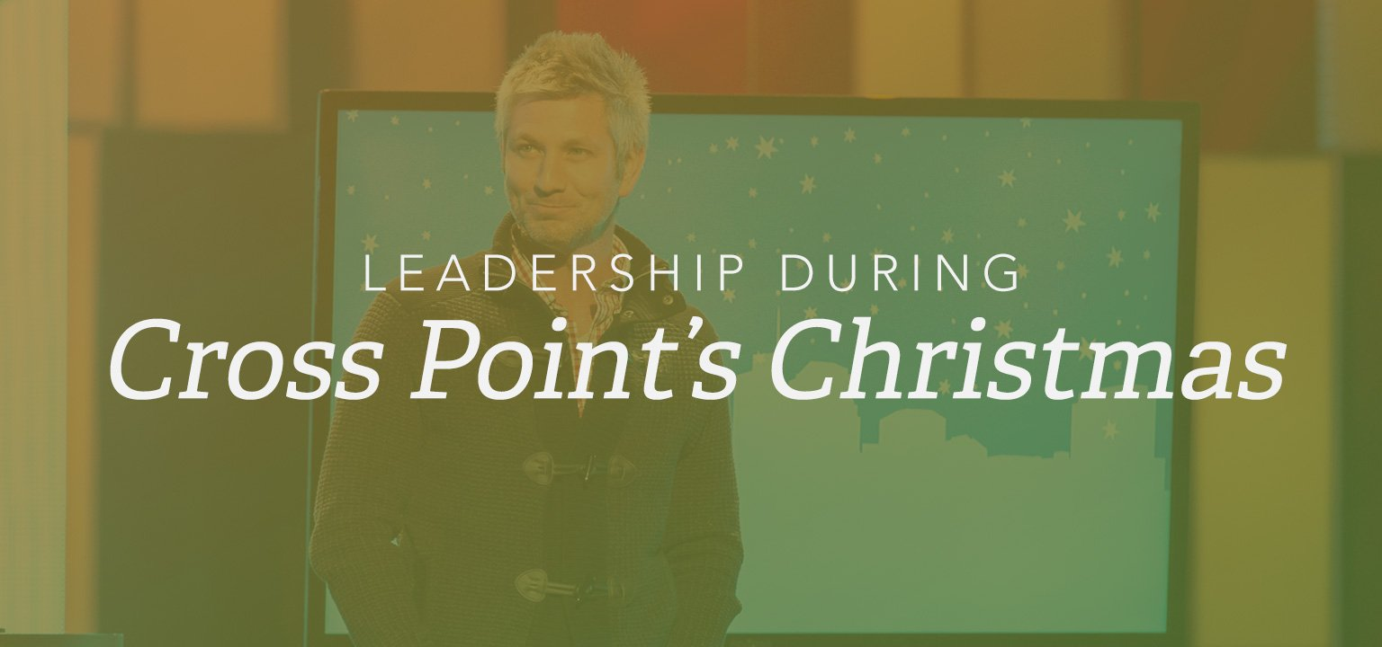 Leadership During Cross Point's Christmas