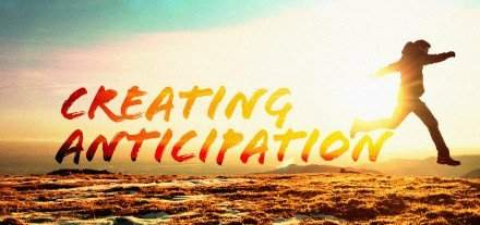 Creating Anticipation