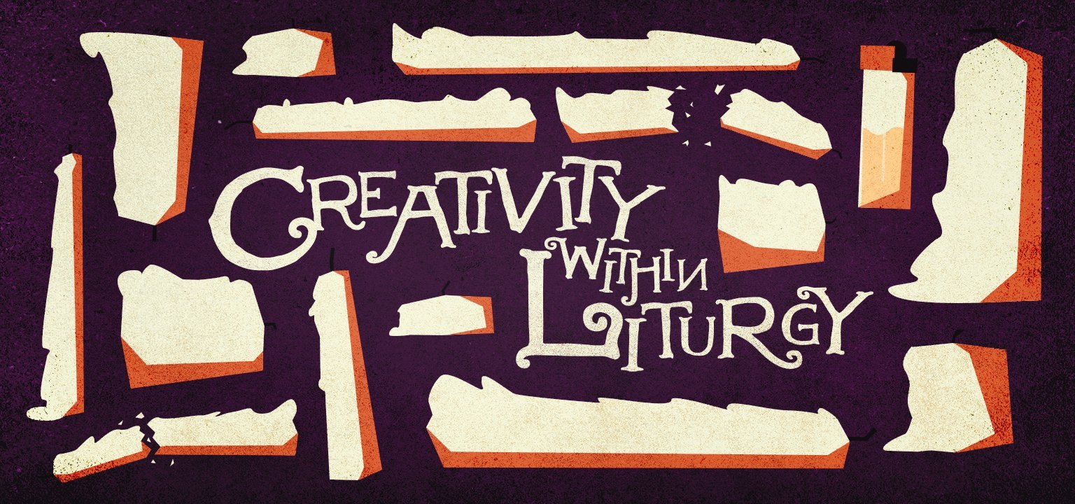 Creativity Within Liturgy