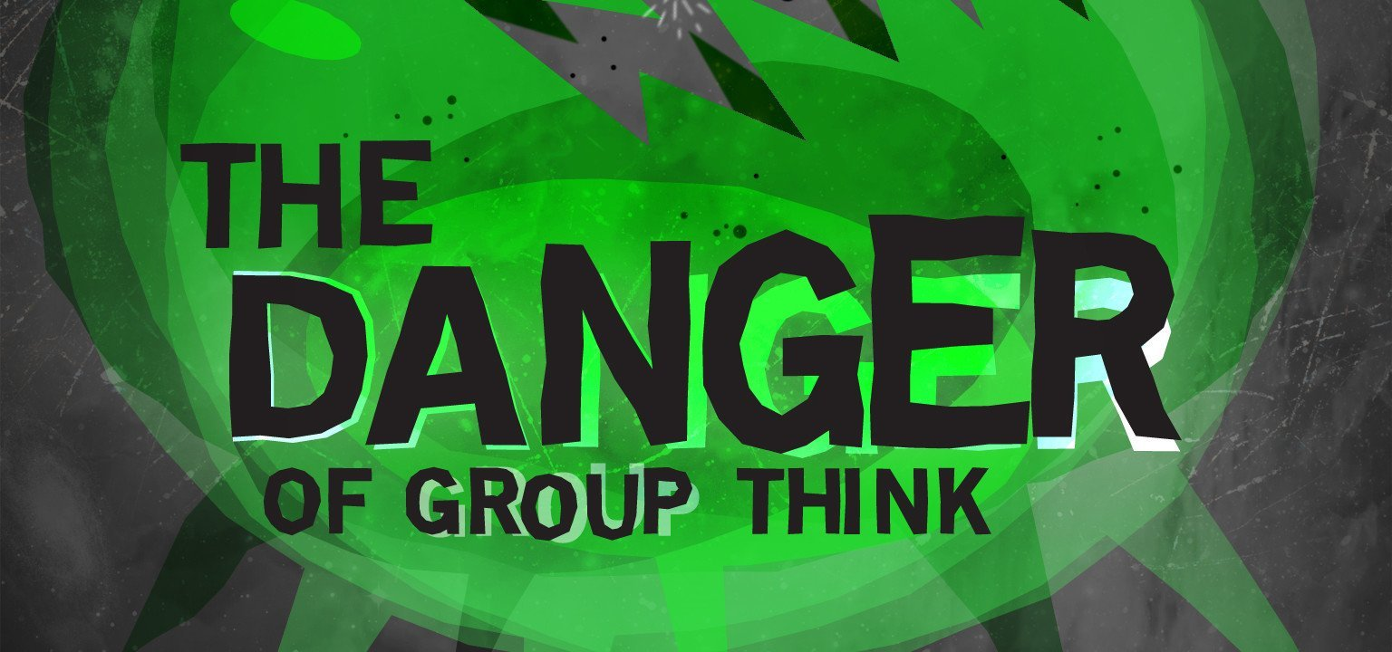 the dangers of groupthink Decision making is an important process in your company how do you make these decisions on your own or in a group with several people let's consider you m.