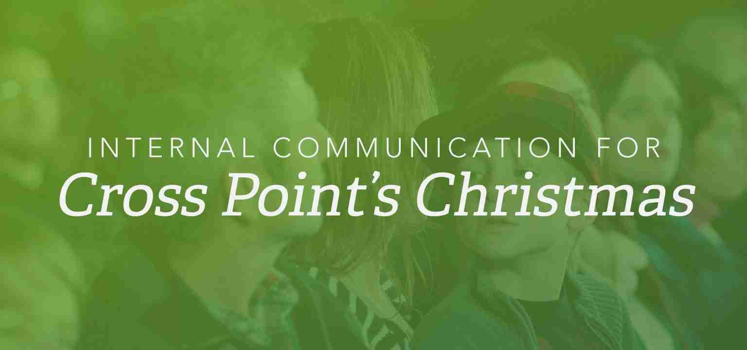 Internal Communication for Cross Point's Christmas