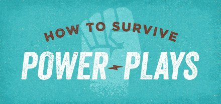 How to Survive Power Plays