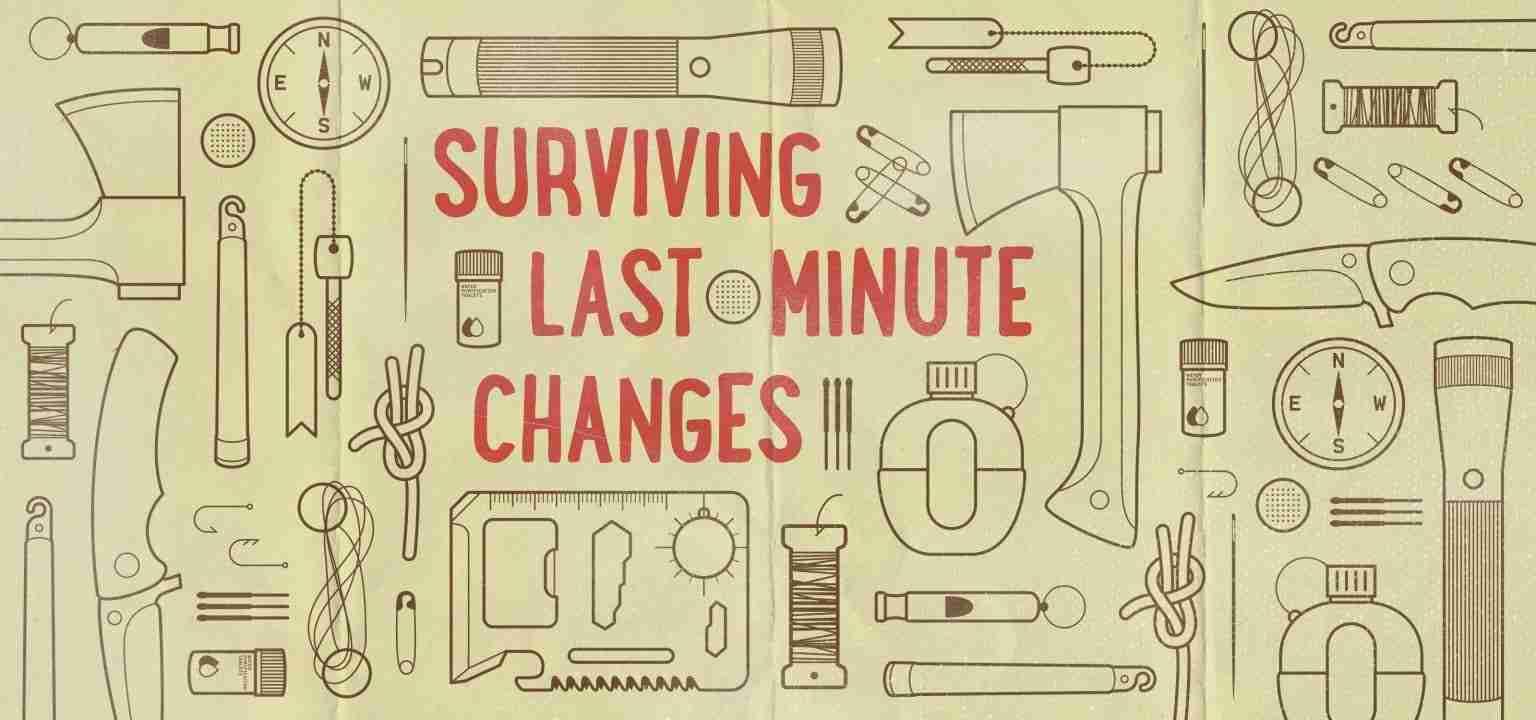 Last-Minute Changes