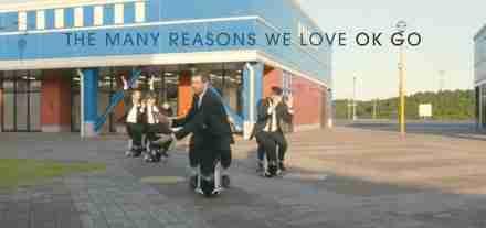 The-Many-Reasons-We-Love-OK-Go