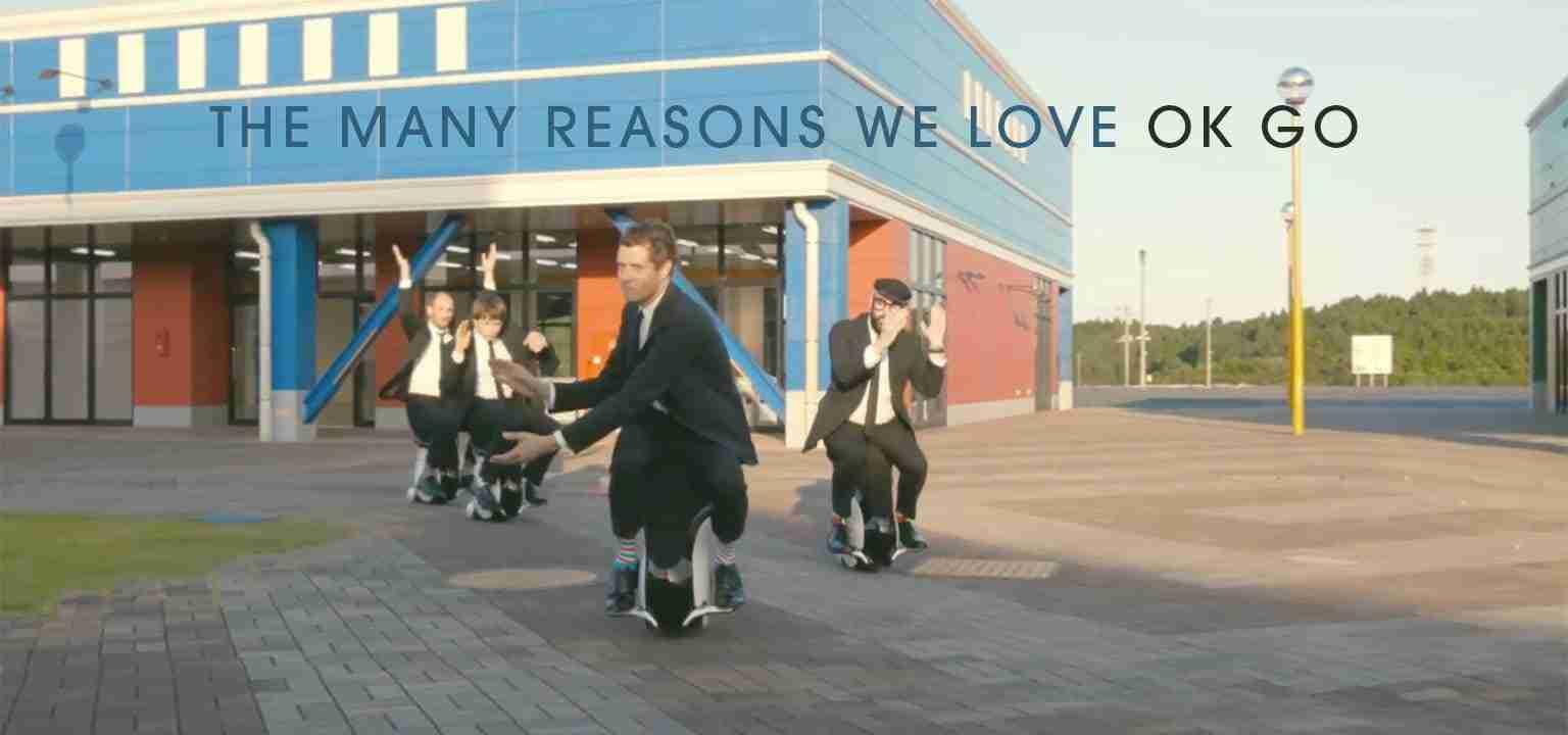 The Many Reasons We Love OK Go