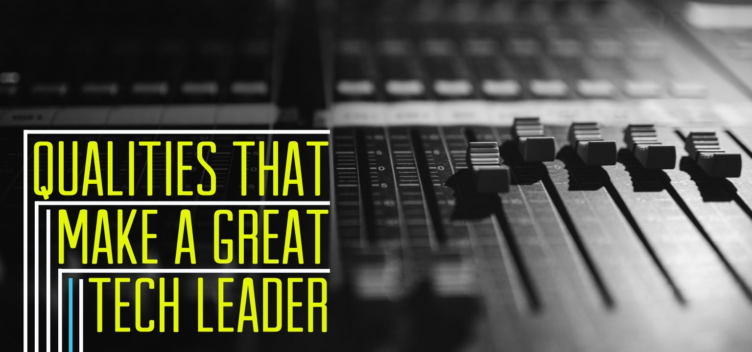 8 Qualities that Make a Great Tech Leader