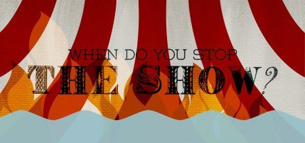 when-do-you-stop-the-show