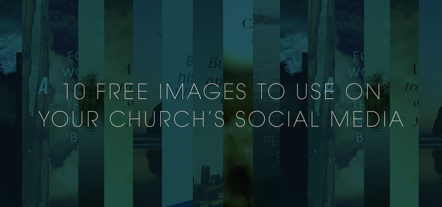 10 Free Images to Use on Your Church's Social Media