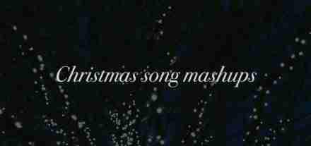 Christmas-song-mashups