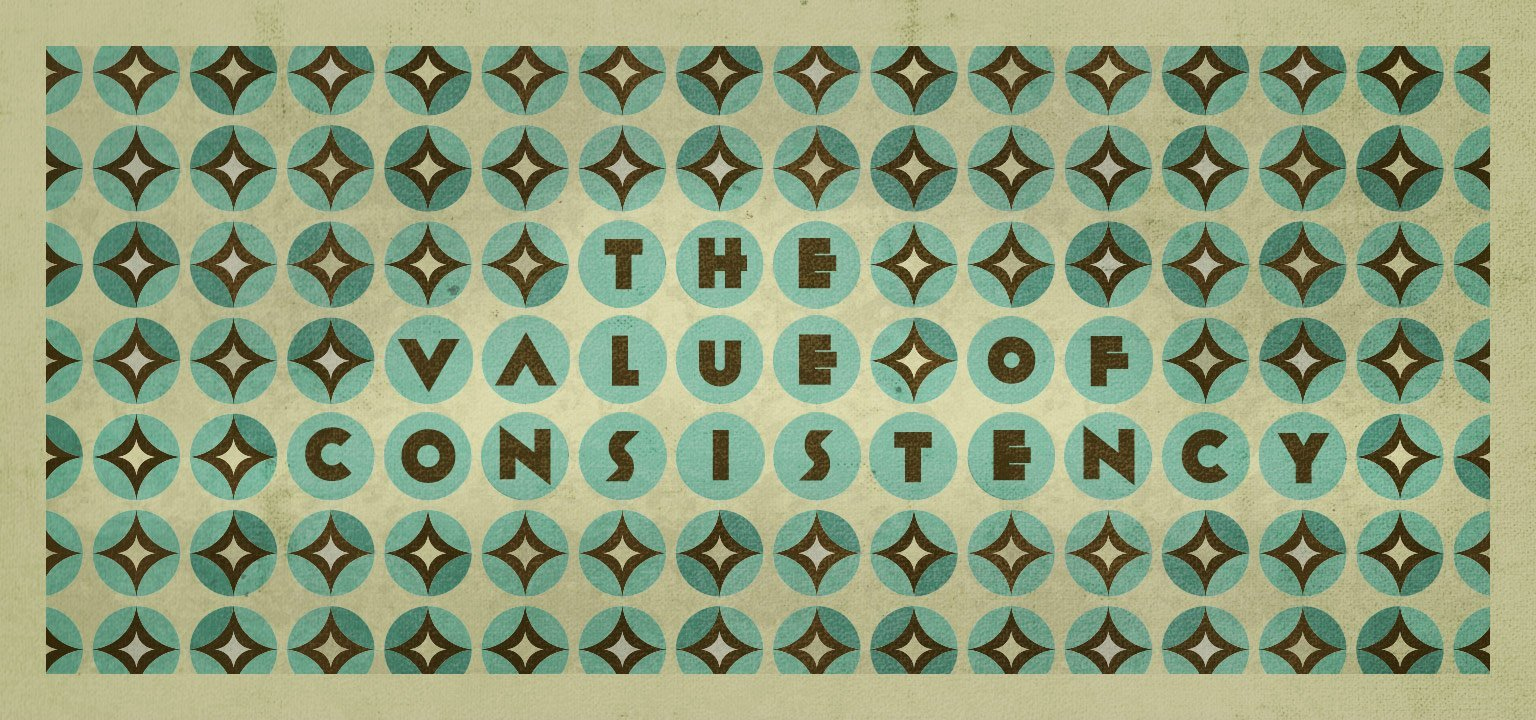 The Value of Consistency