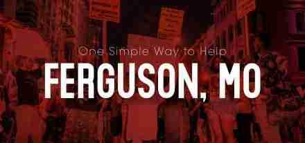 one-simple-way-to-help-ferguson-mo