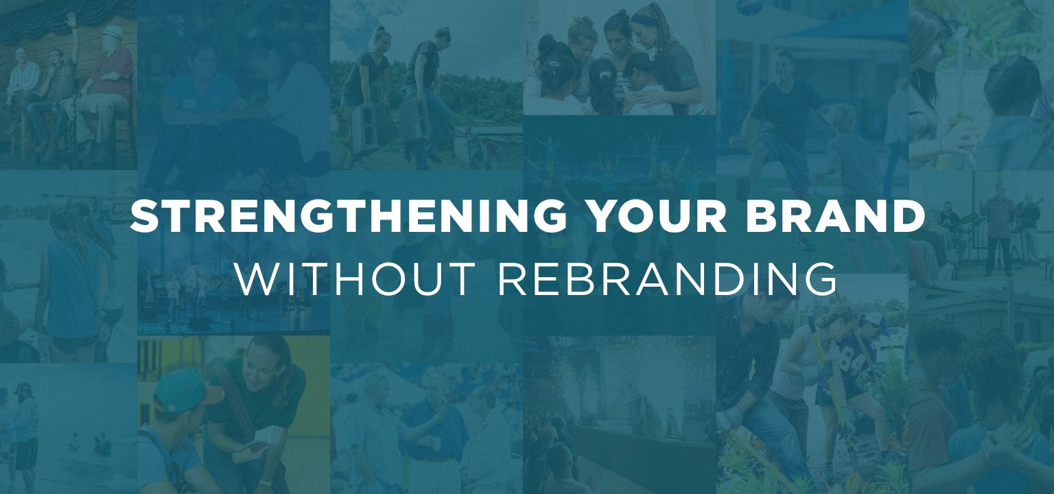 Strengthening Your Brand without Rebranding
