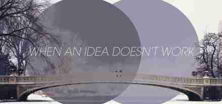 When-an-Idea-Doesn't-Work