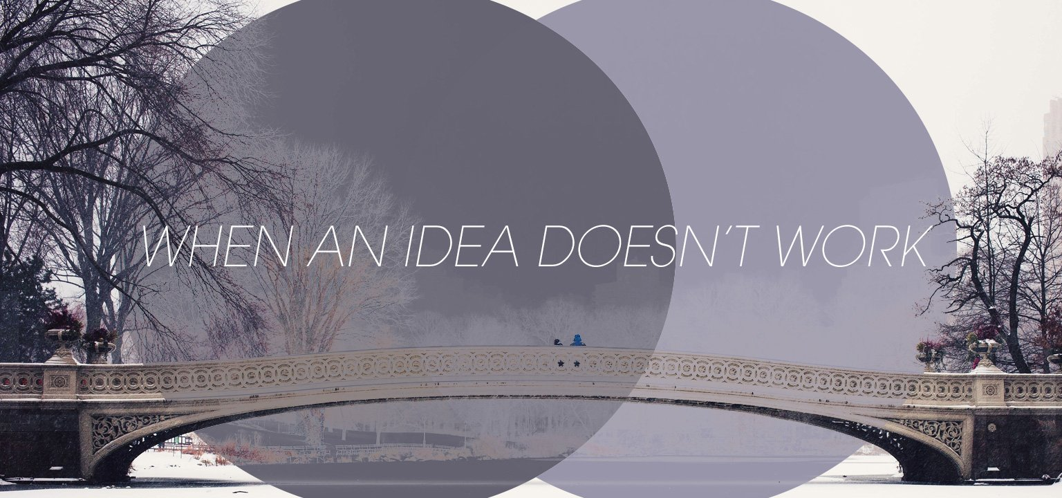 When an Idea Doesn't Work