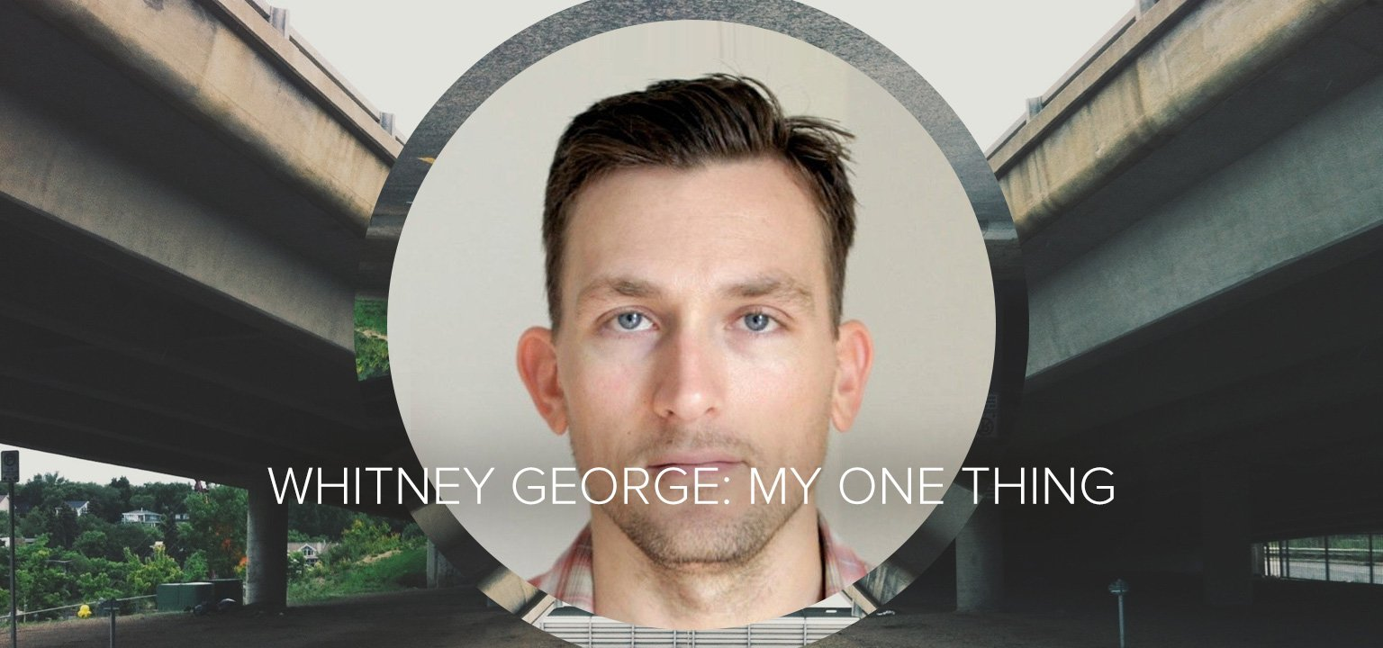 Whitney George: My One Thing