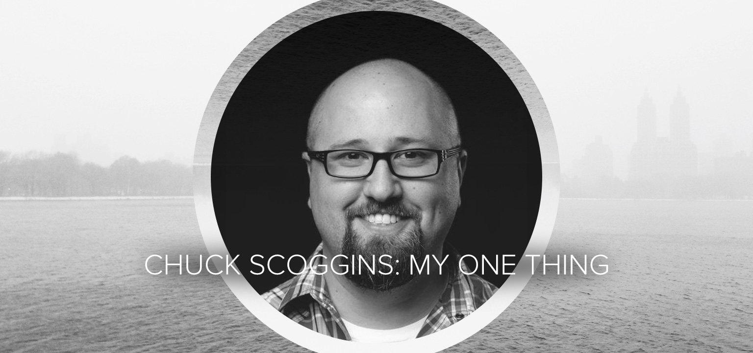 Chuck Scoggins: My One Thing