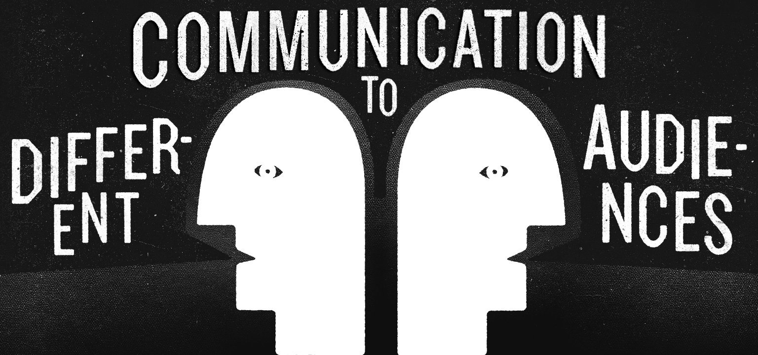 Communicating to Two Different Audiences