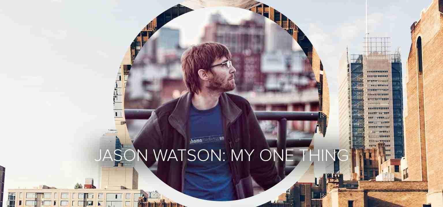 Jason Watson: My One Thing