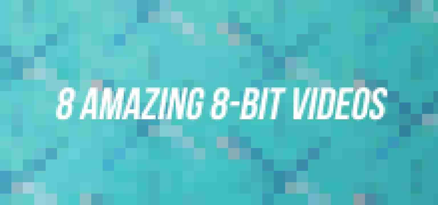 8 Amazing 8-Bit Videos
