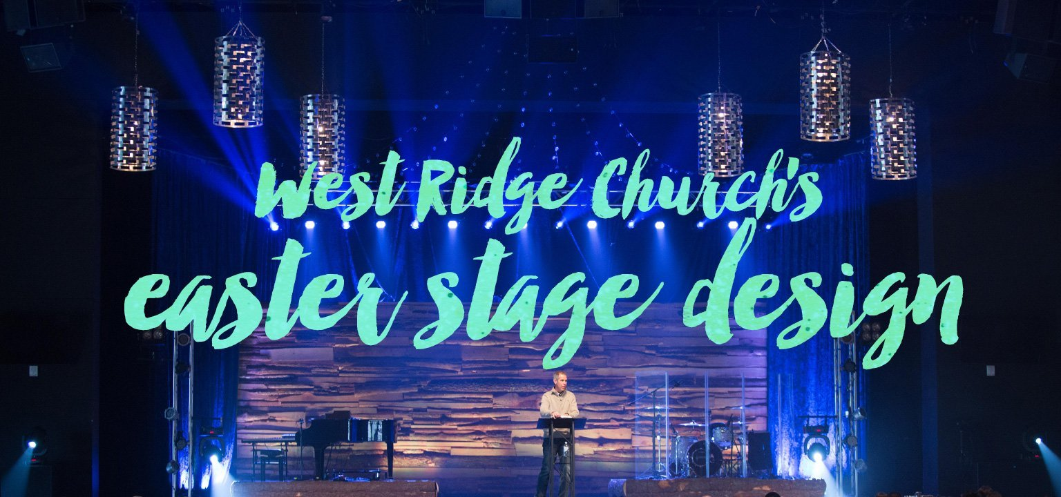 West Ridge Church's Easter Stage Design
