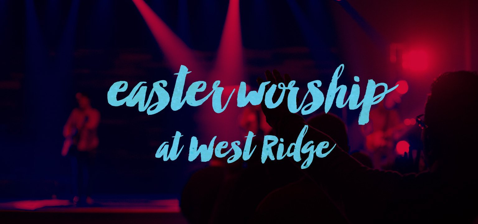 Easter Worship at West Ridge