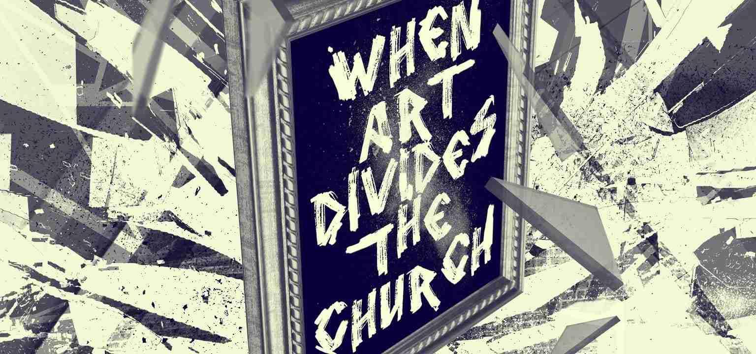 When Art Divides the Church