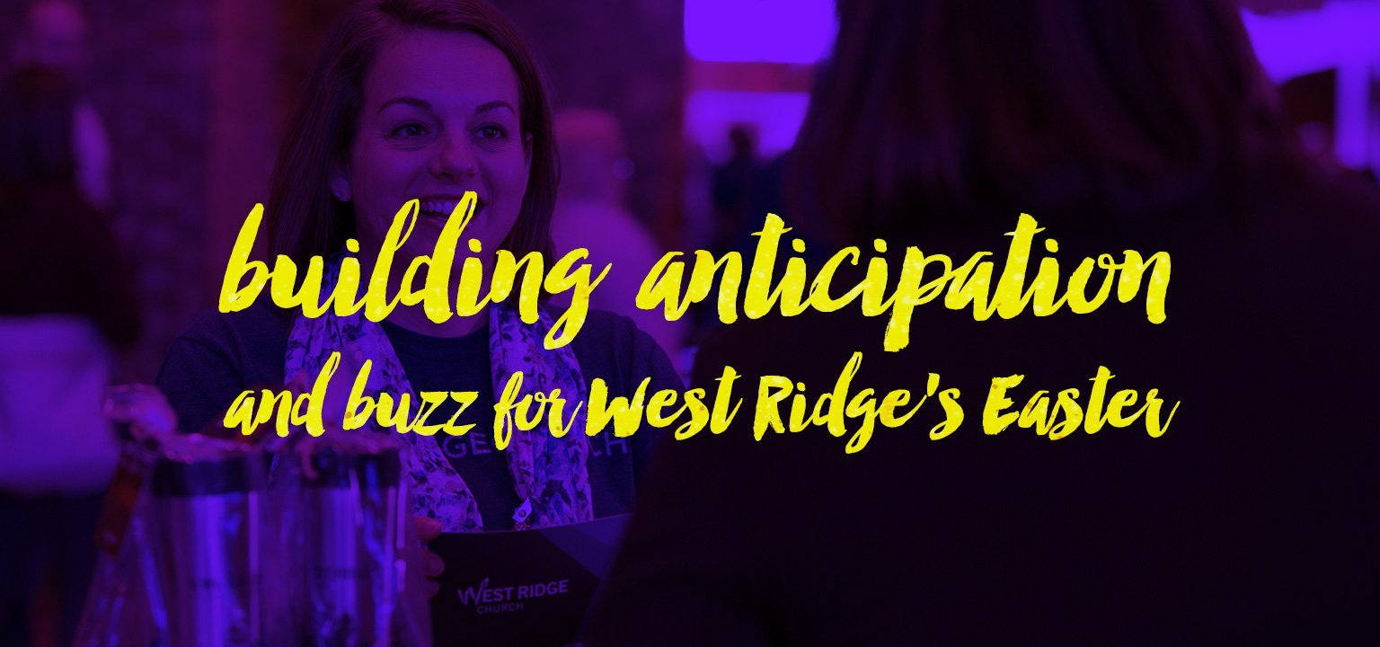 Building Anticipation and Buzz for West Ridge's Easter