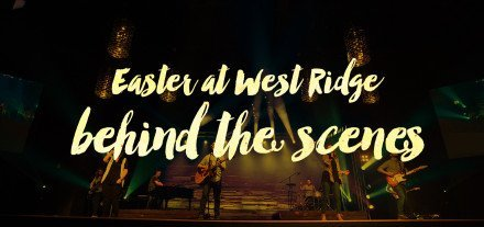 Behind-the-Scenes-of-Easter-at-West-Ridge