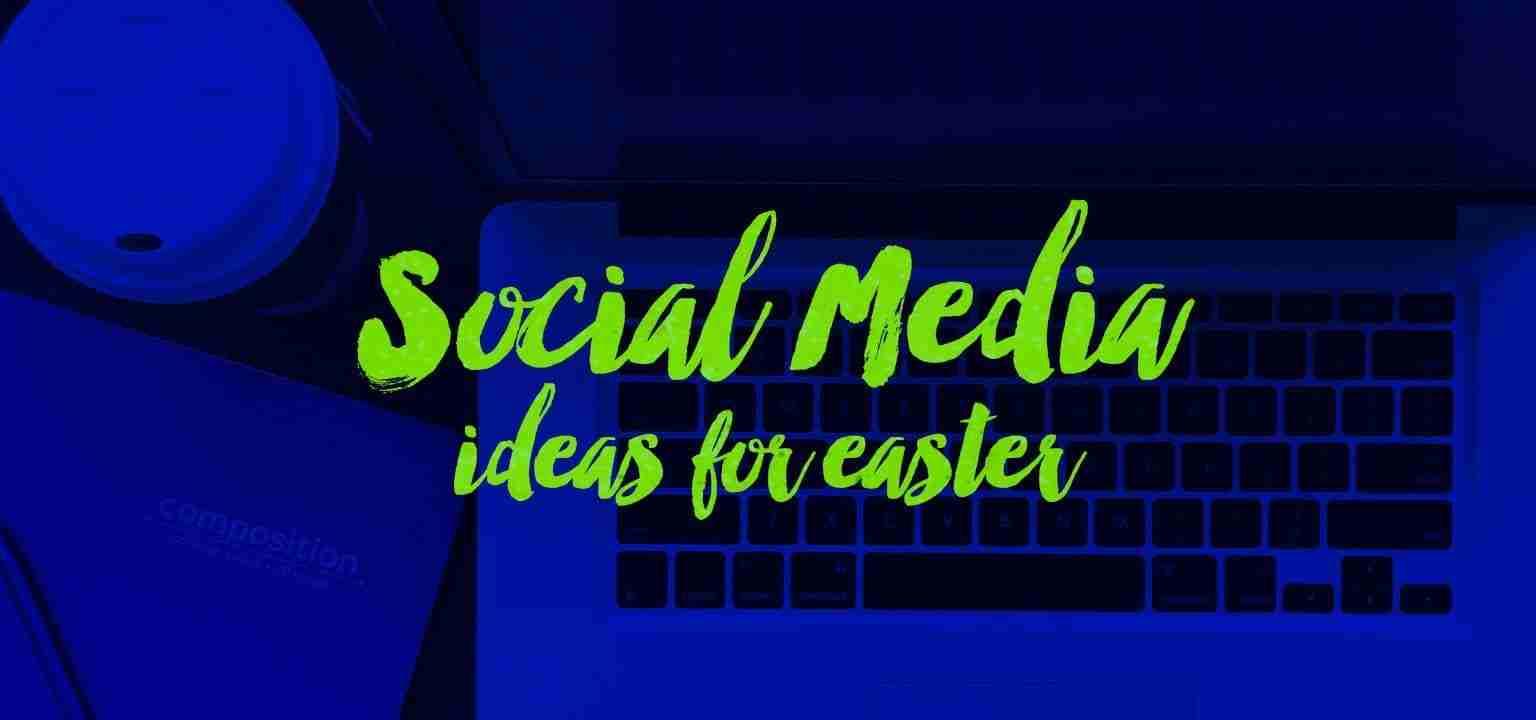 Social Media Ideas for Easter