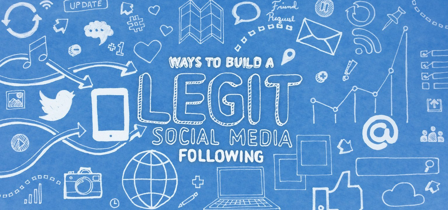 Ways to Build a Legit Social Media Following