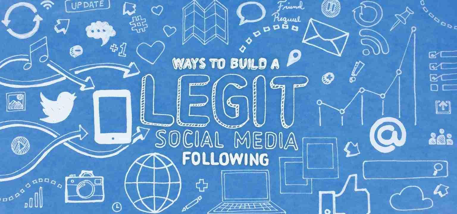 Ways to Build a Legit Social Media Following