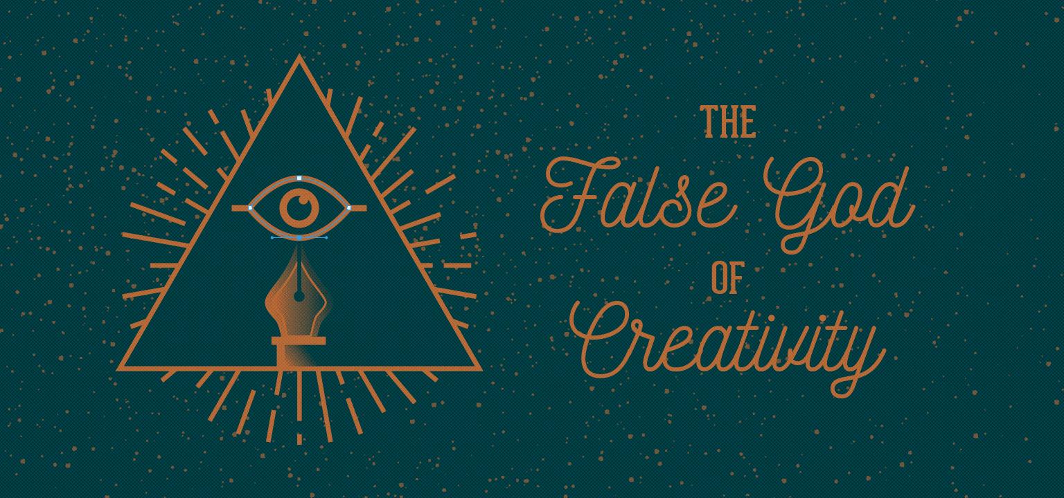 The False God of Creativity