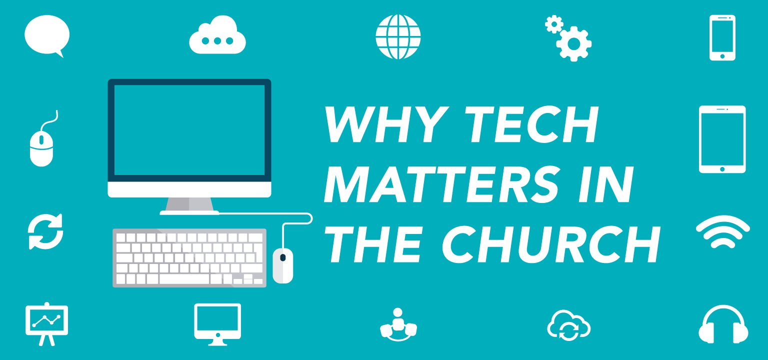 Why Tech Matters in the Church
