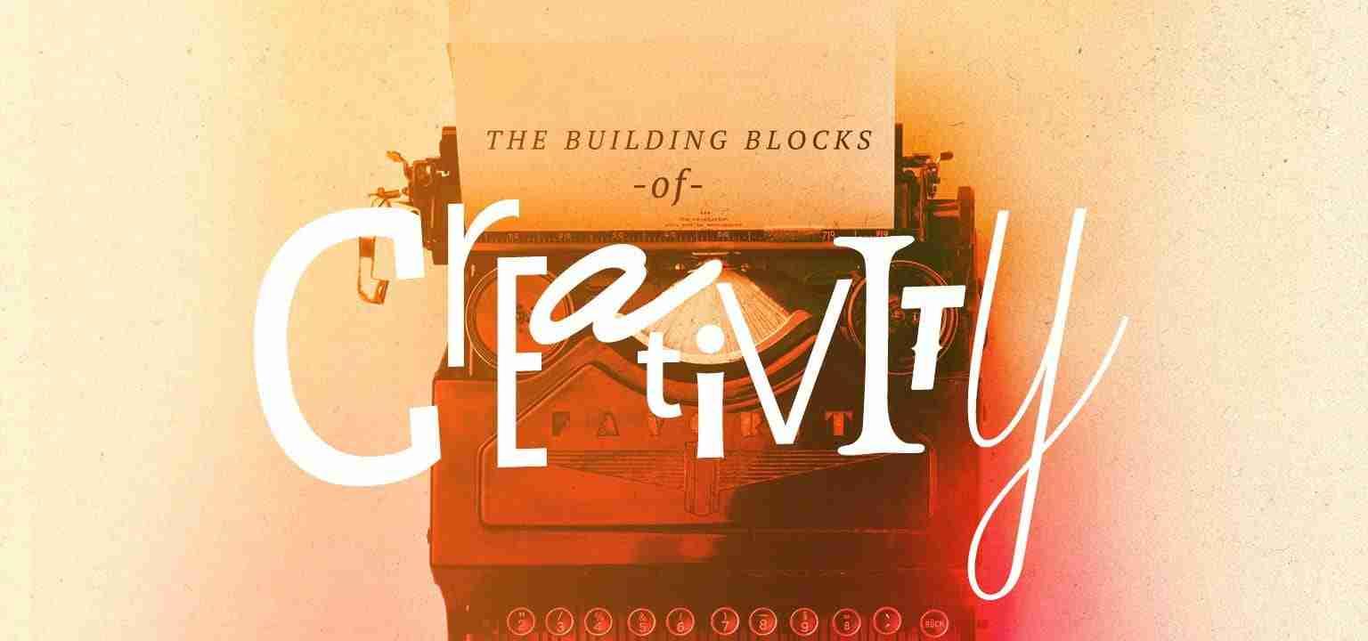 The Building Blocks of Creativity