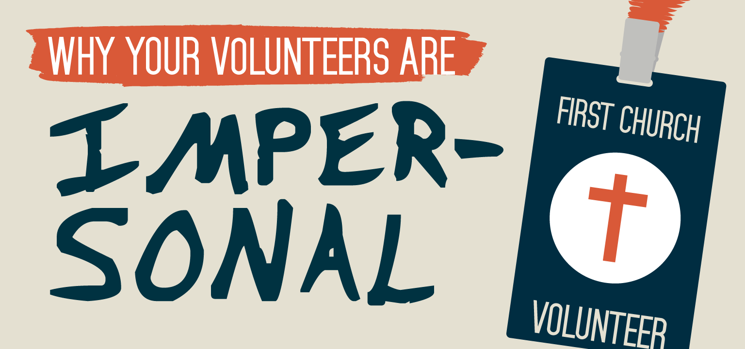Why Your Volunteers Are Impersonal