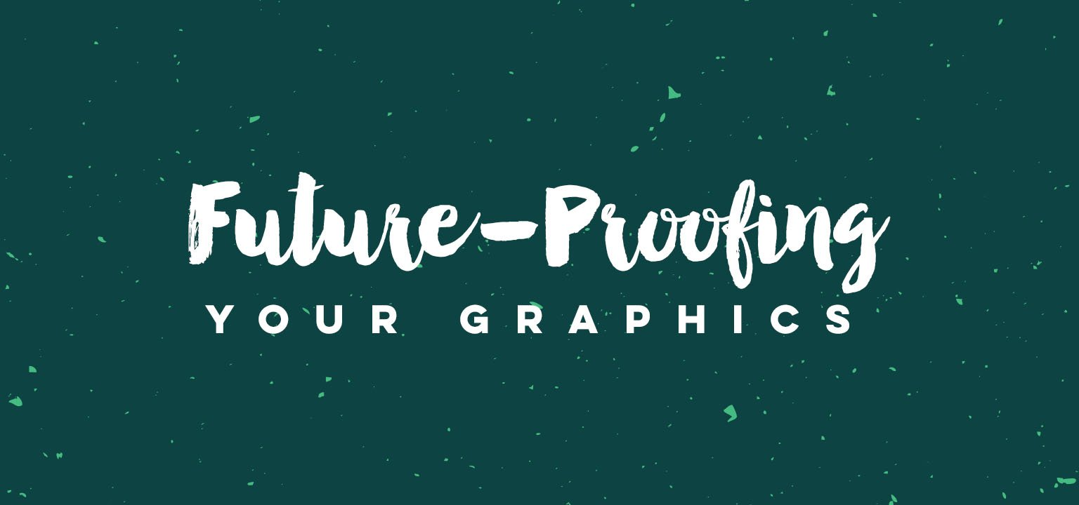 Future-Proofing Your Graphics