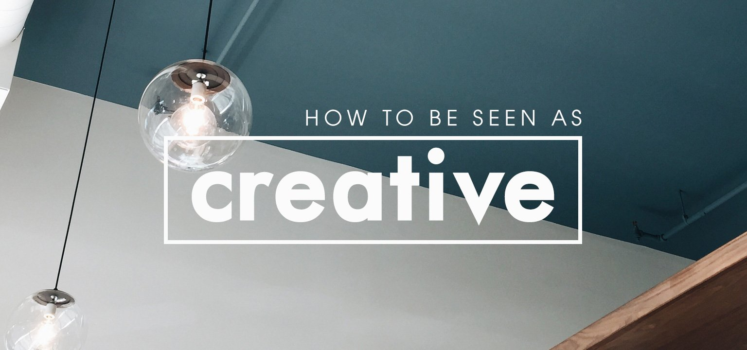 How to Be Seen as Creative