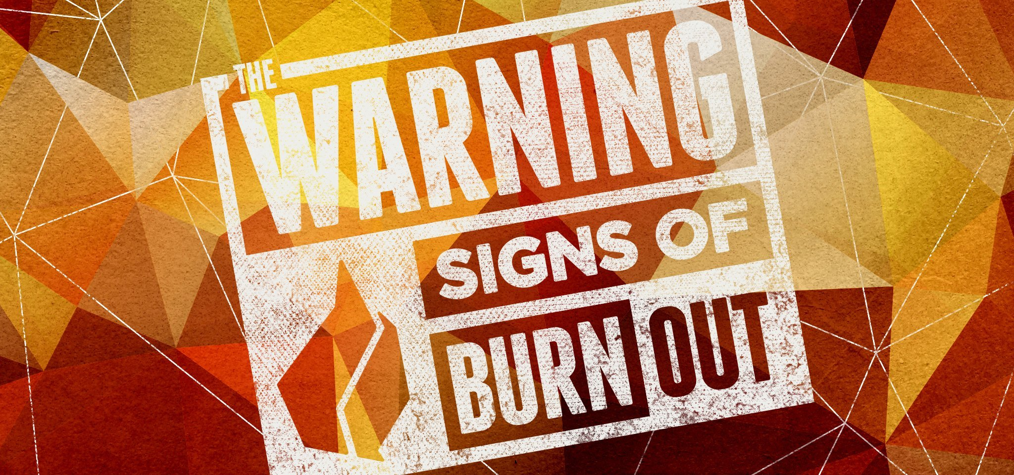 The Warning Signs of Burnout
