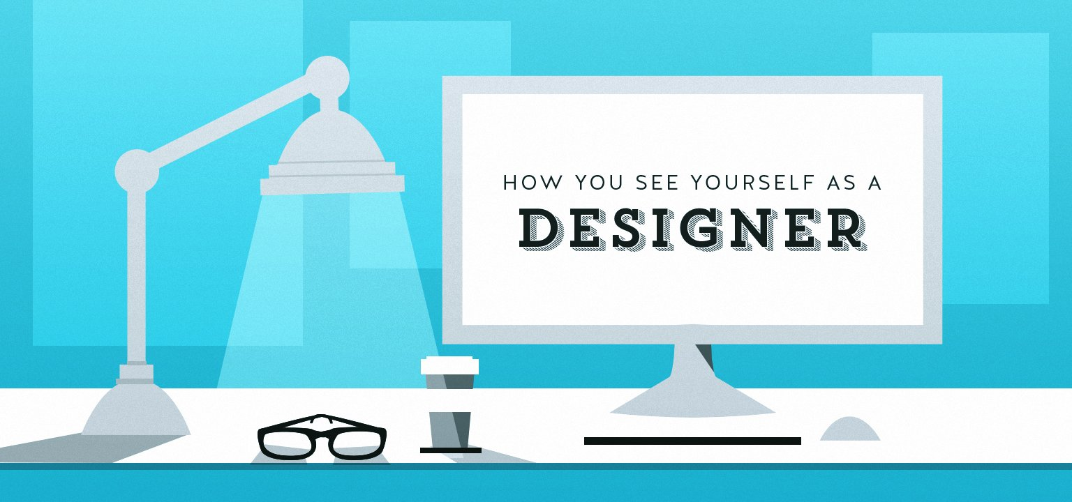 How You See Yourself as a Designer