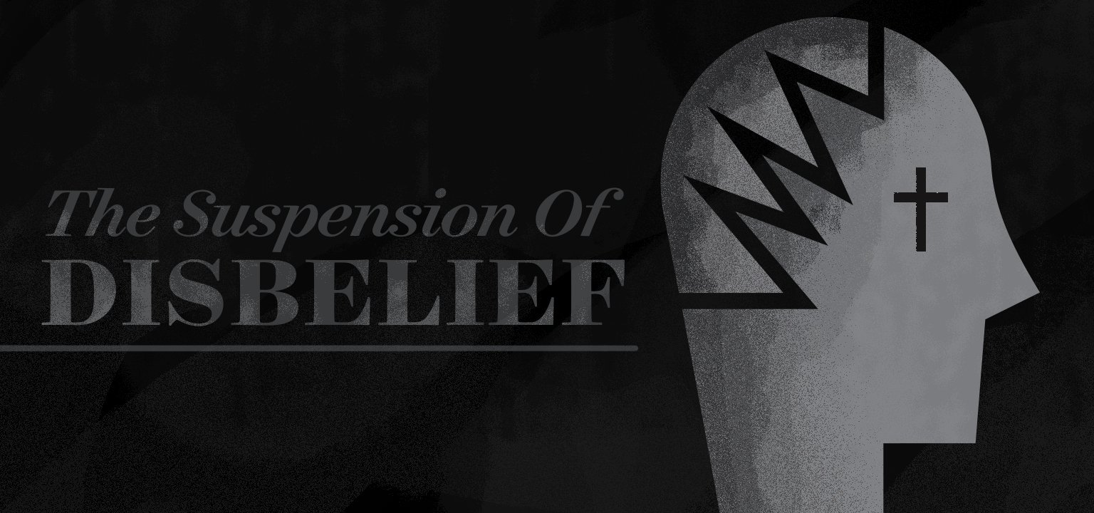 The Suspension of Disbelief