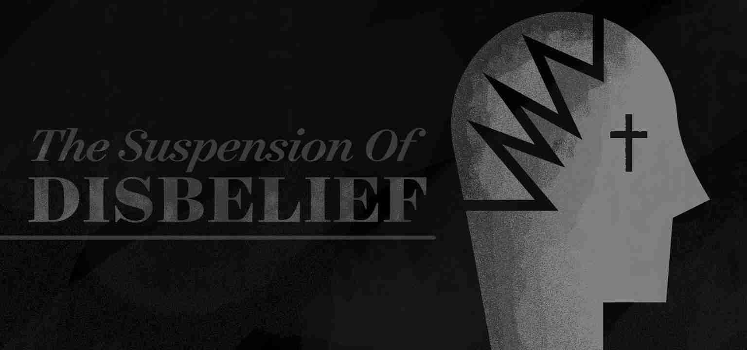 The Suspension of Disbelief