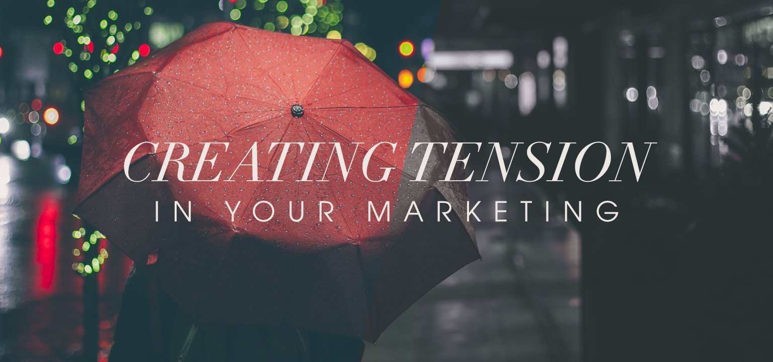 Creating Tension in Your Marketing