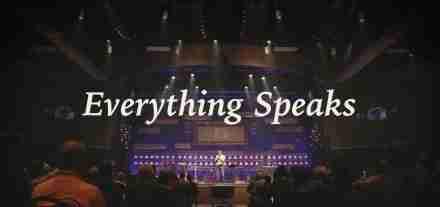 Everything Speaks