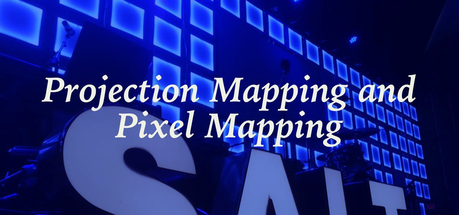 SALT: Projection Mapping and Pixel Mapping